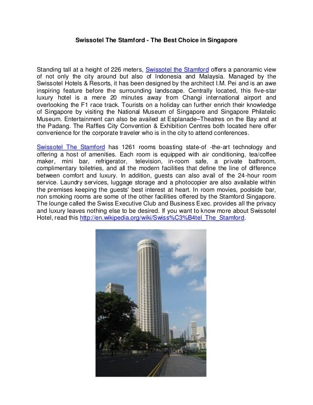 Swissotel The Stamford - The Best Choice in Singapore Standing tall at a height of 226 meters, Swissotel the Stamford offe...