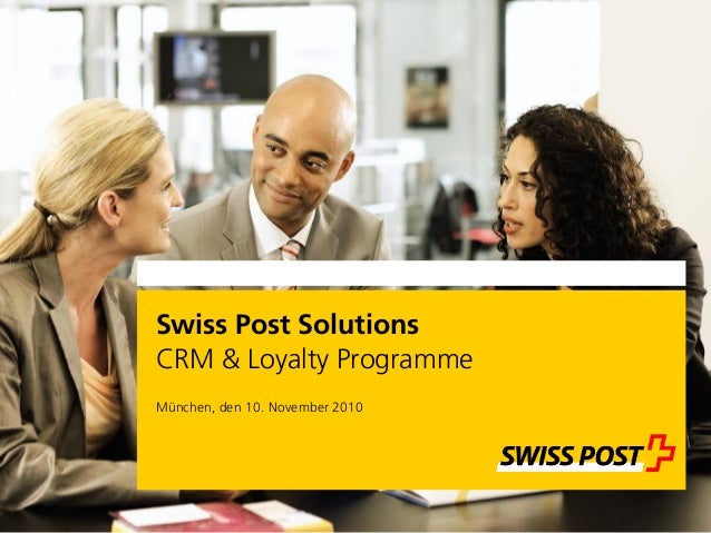 Swiss Post Solutions CRM & Loyalty Programme München, den 10. November 2010