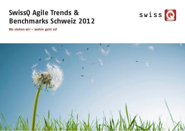 SwissQ Agile Trends &Benchmarks Schweiz 2012Wo stehen wir – wohin geht es?