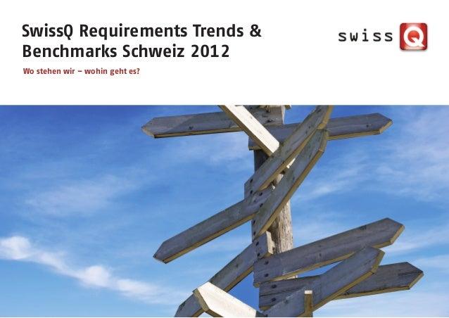SwissQ Requirements Trends &Benchmarks Schweiz 2012Wo stehen wir – wohin geht es?