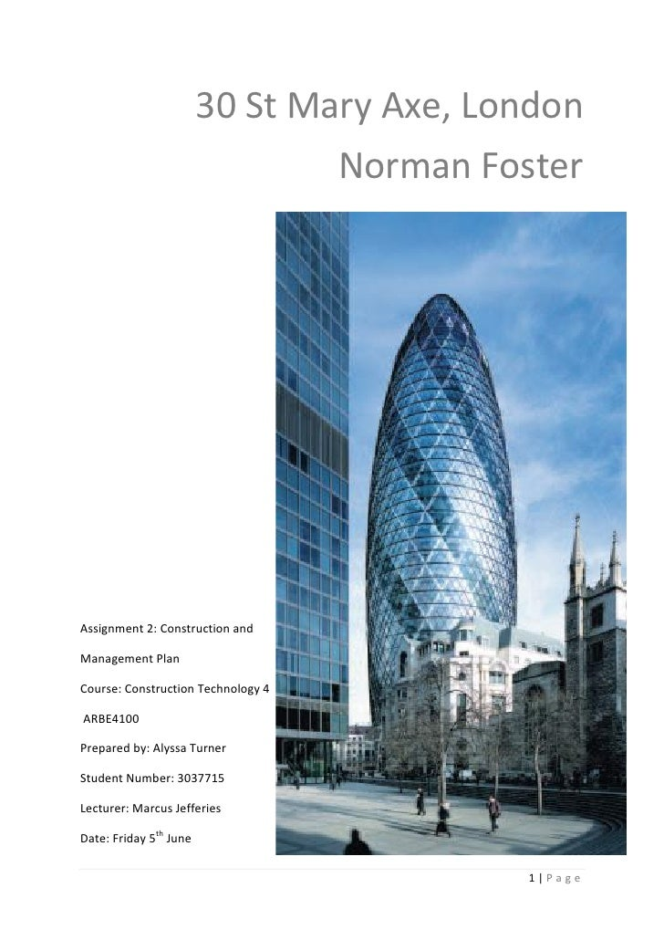 30 St Mary Axe, London                                Norman FosterAssignment 2: Construction andManagement PlanCourse: Co...