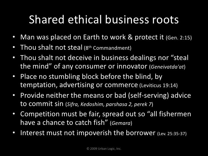 Shared ethical business roots<br />Man was placed on Earth to work & protect it (Gen. 2:15)<br />Thou shalt not steal (8th...
