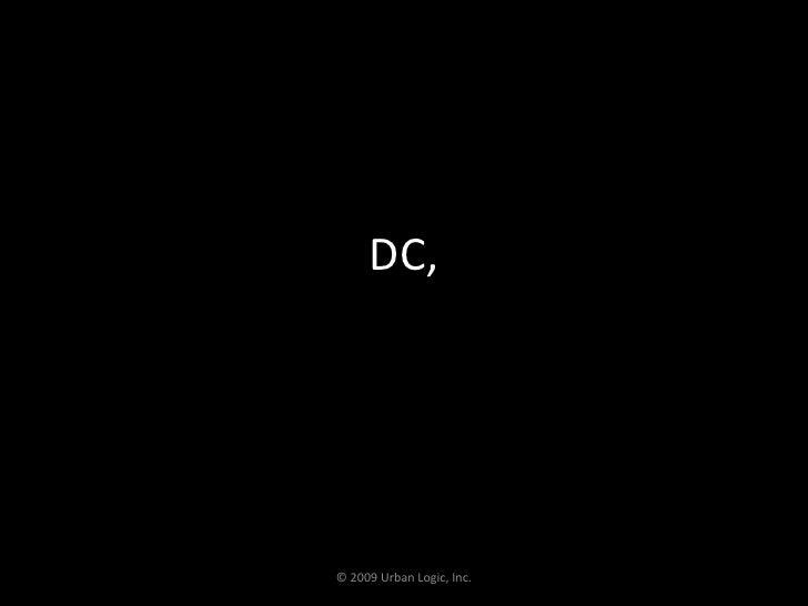 DC,<br />© 2009 Urban Logic, Inc.<br />