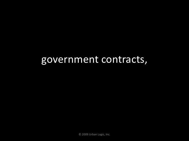 government contracts,<br />© 2009 Urban Logic, Inc.<br />