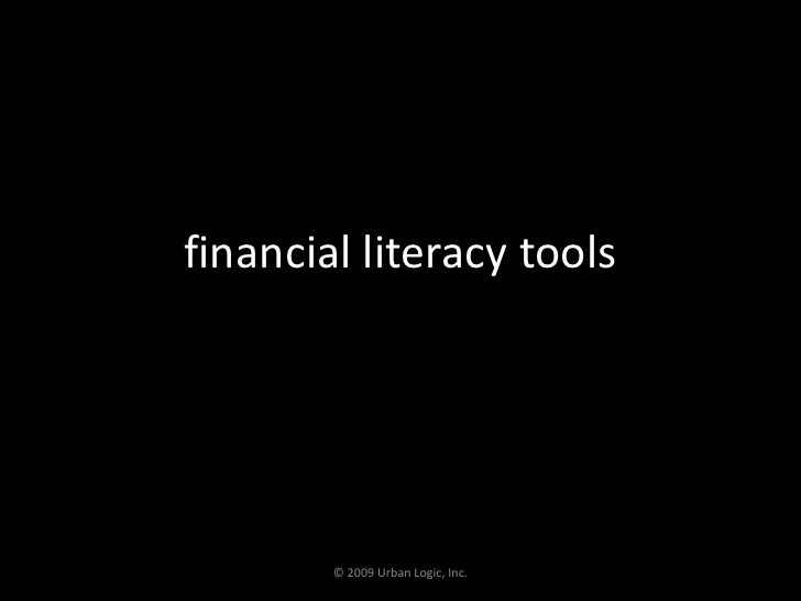 financial literacy tools<br />© 2009 Urban Logic, Inc.<br />
