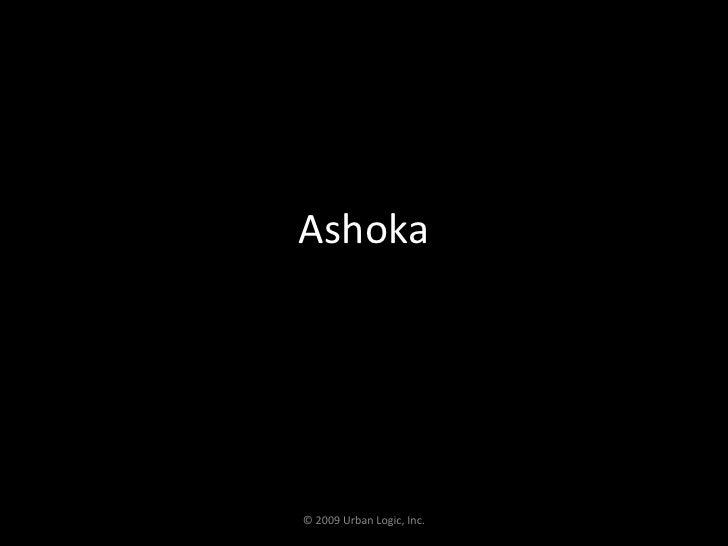 Ashoka<br />© 2009 Urban Logic, Inc.<br />