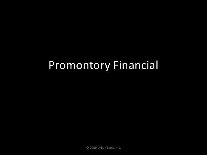 Promontory Financial<br />© 2009 Urban Logic, Inc.<br />