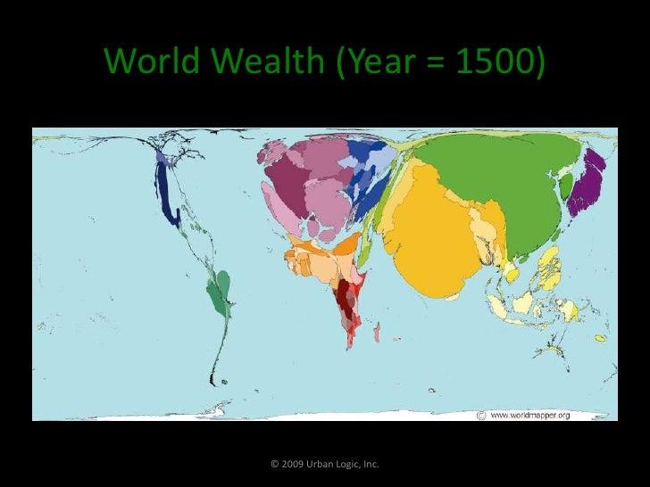 World Wealth (Year = 1500)<br />© 2009 Urban Logic, Inc.<br />