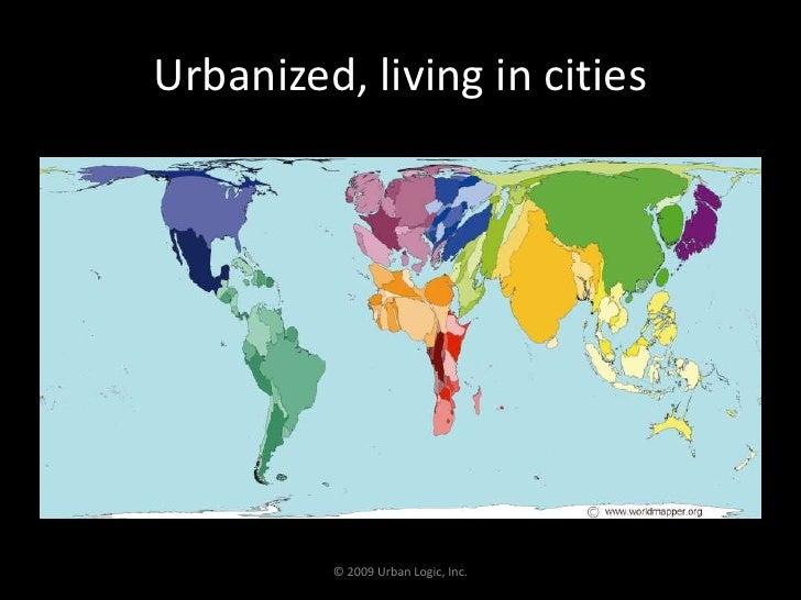 Urbanized, living in cities<br />© 2009 Urban Logic, Inc.<br />