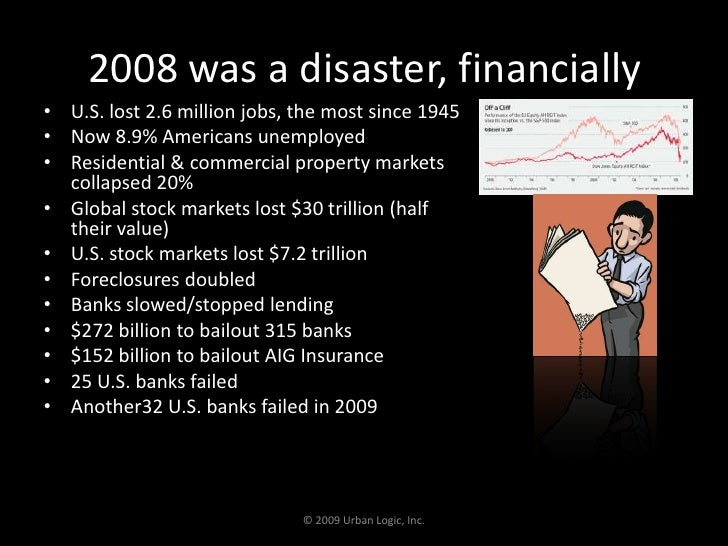 2008 was a disaster, financially<br />U.S. lost 2.6 million jobs, the most since 1945<br />Now 8.9% Americans unemployed<b...