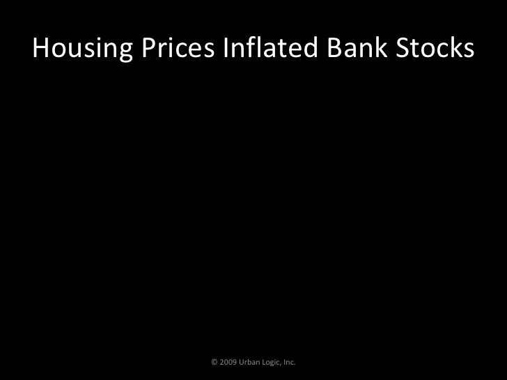 Housing Prices Inflated Bank Stocks<br />© 2009 Urban Logic, Inc.<br />