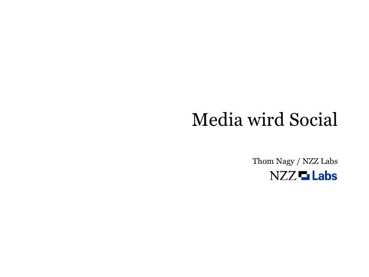 Media wird Social       Thom Nagy / NZZ Labs