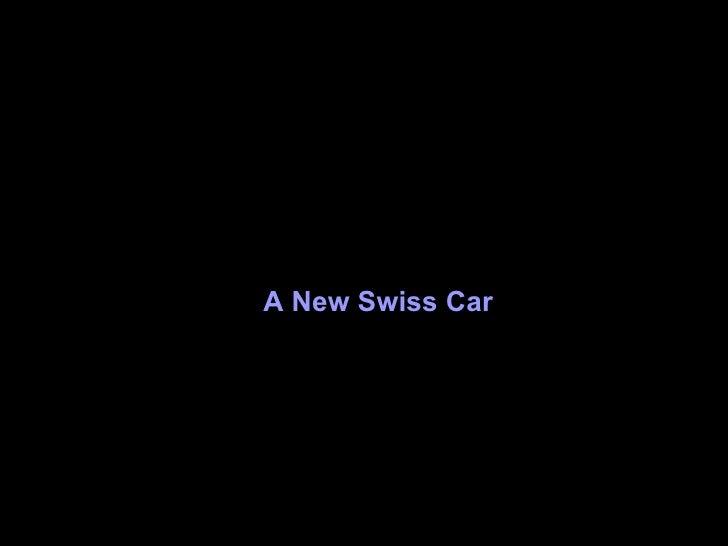 A New Swiss Car