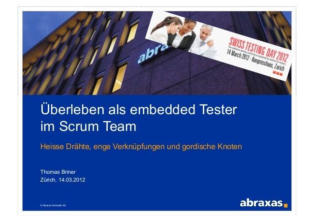 © Abraxas Informatik AGÜberleben als embedded Testerim Scrum TeamHeisse Drähte, enge Verknüpfungen und gordische KnotenTho...