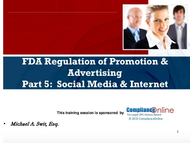 www.complianceonlie.com ©2010 Copyright © 2015 ComplianceOnline This training session is sponsored by 1 FDA Regulation of ...