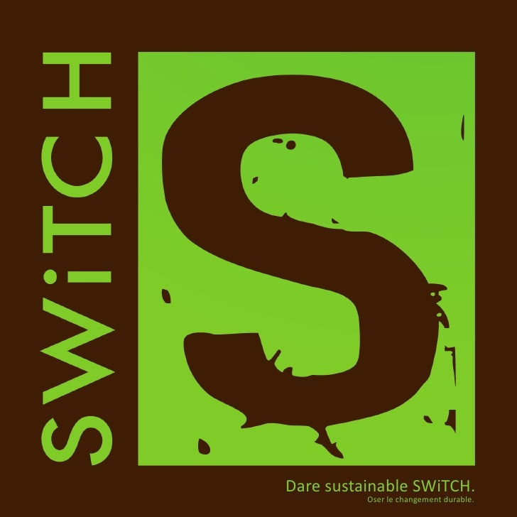 Dare sustainable SWiTCH.           Oser le changement durable.