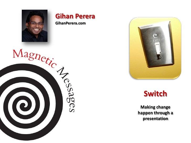 Switch Making change happen through  a presentation