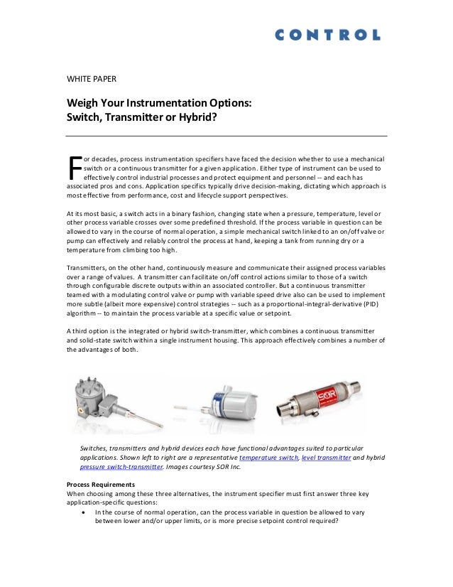 WHITE PAPER Weigh Your Instrumentation Options: Switch, Transmitter or Hybrid? or decades, process instrumentation specifi...