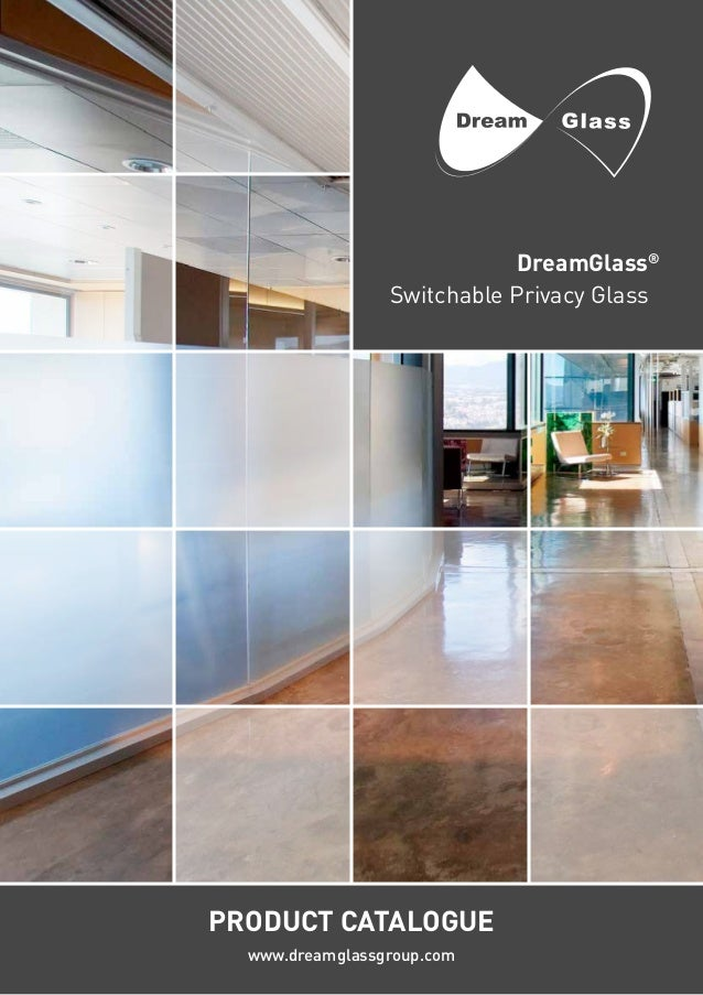 1 Switchable Privacy Glass www.dreamglassgroup.com product catalogue DreamGlass®
