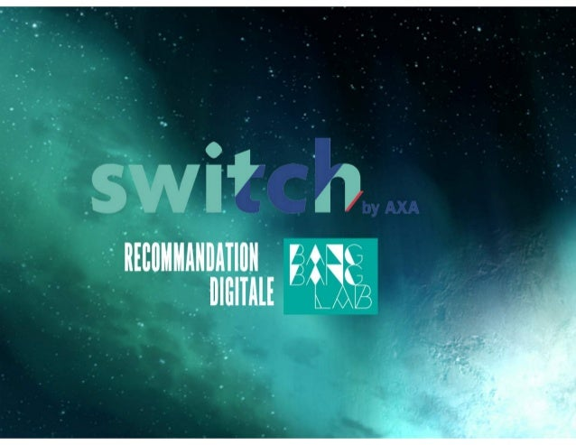 Switch by axa recommandation stratégique, le bang bang lab copy. PDF