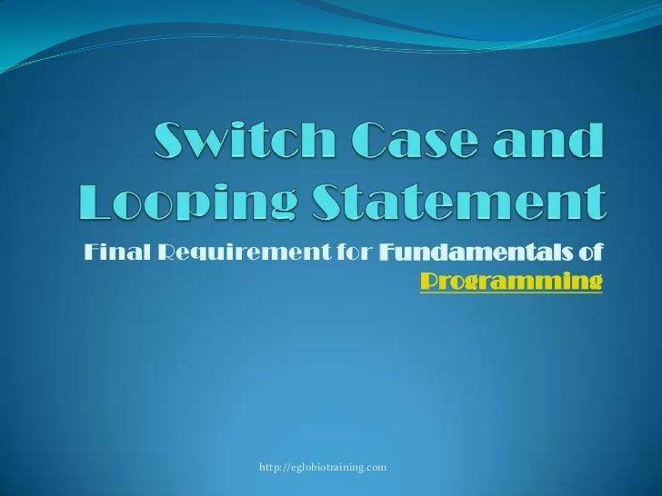 Final Requirement for Fundamentals of                        Programming            http://eglobiotraining.com