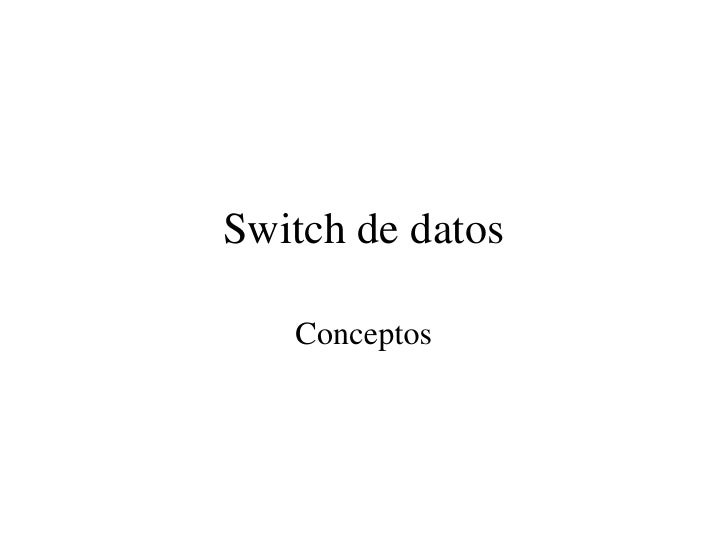 Switch de datos<br />Conceptos<br />