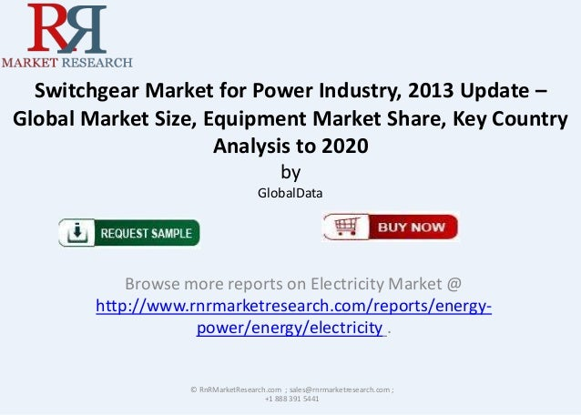 Switchgear Market for Power Industry, 2013 Update – Global Market Size, Equipment Market Share, Key Country Analysis to 20...