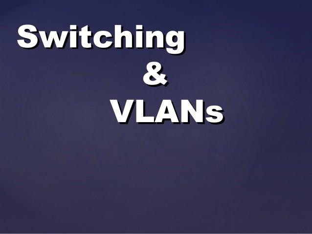 Switching & VLANs