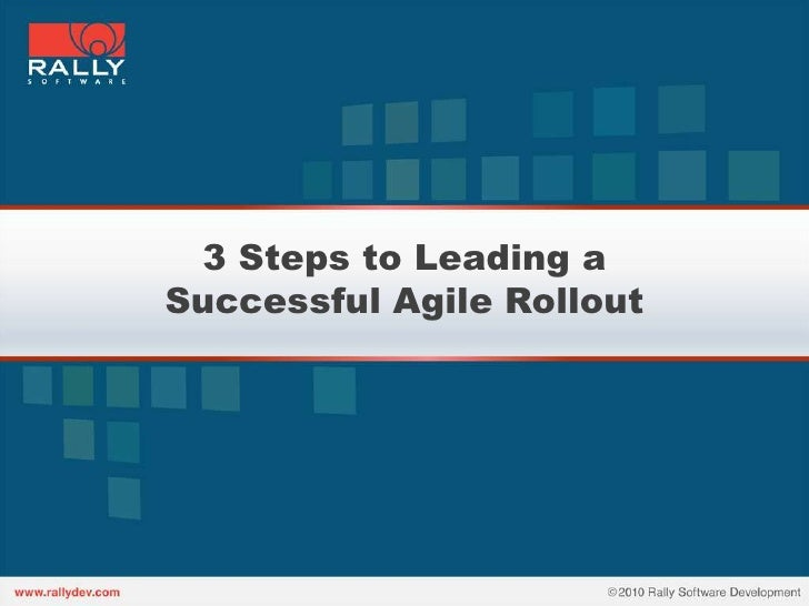 3 Steps to Leading aSuccessful Agile Rollout<br />