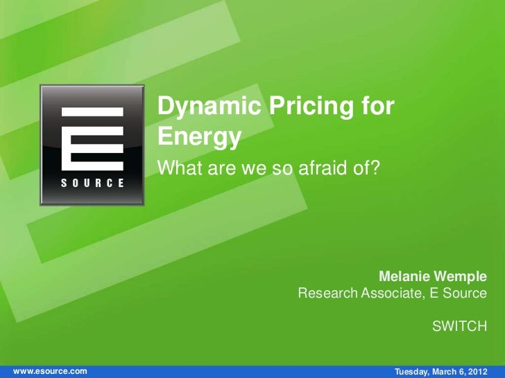 Dynamic Pricing for                  Energy                  What are we so afraid of?                                    ...