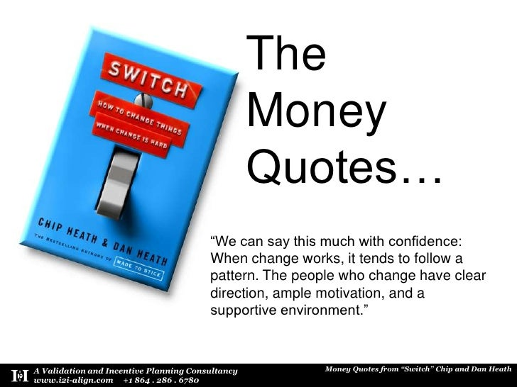 "The Money Quotes…<br />""We can say this much with confidence: When change works, it tends to follow a pattern. The people ..."