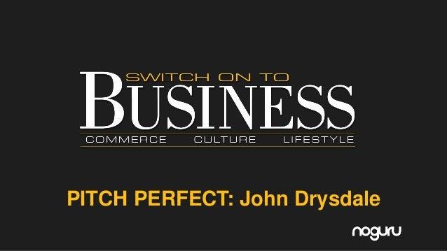 PITCH PERFECT: John Drysdale