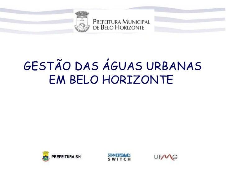 GESTÃO DAS ÁGUAS URBANAS   EM BELO HORIZONTE