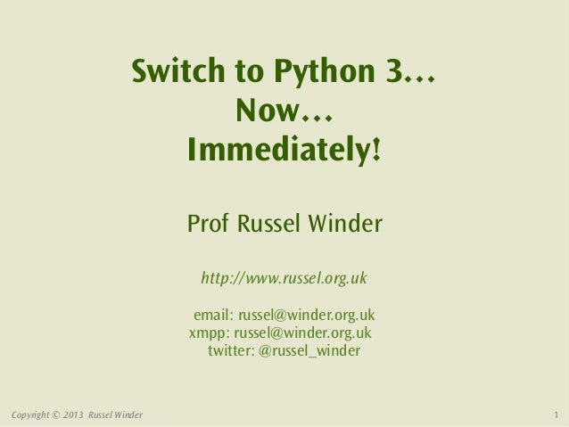 Switch to Python 3…                                  Now…                               Immediately!                      ...