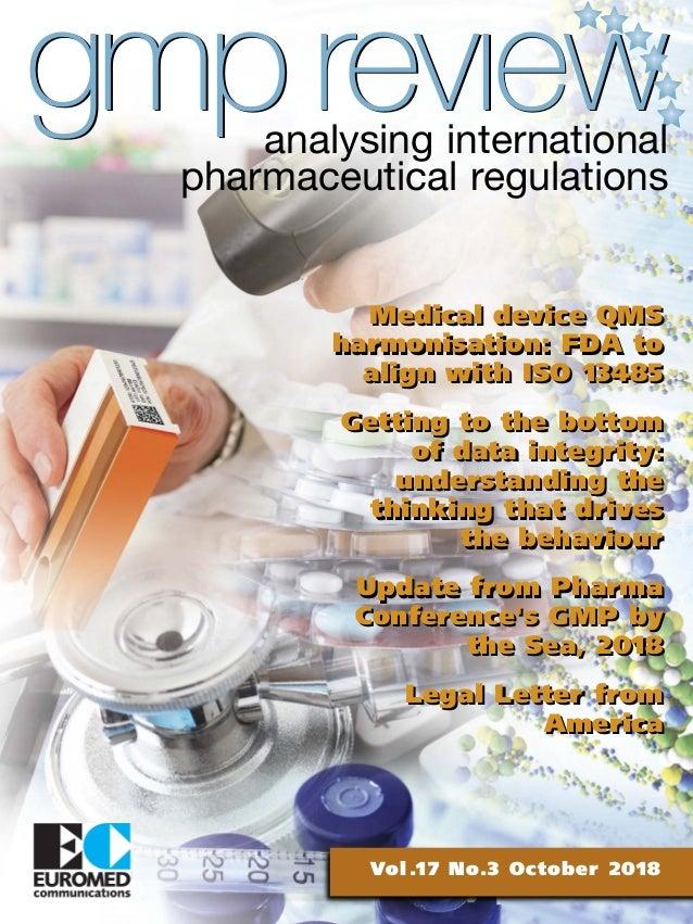 gmp revıewgmp revıew Vol.17 No.3 October 2018 analysing international pharmaceutical regulations Medical device QMS harmon...