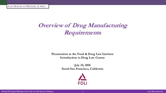 Solving FDA Legal Challenges for the Life of a Life Sciences Company 1 www.fdacounsel.com LAW OFFICES OF MICHAEL A. SWIT O...