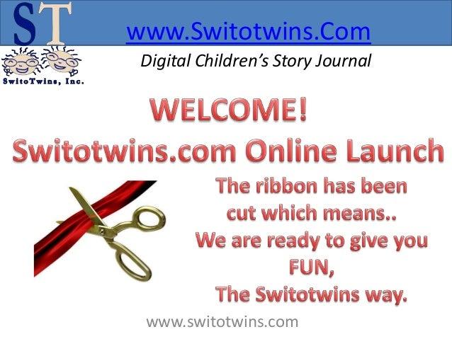 www.Switotwins.Com Digital Children's Story Journal www.switotwins.com