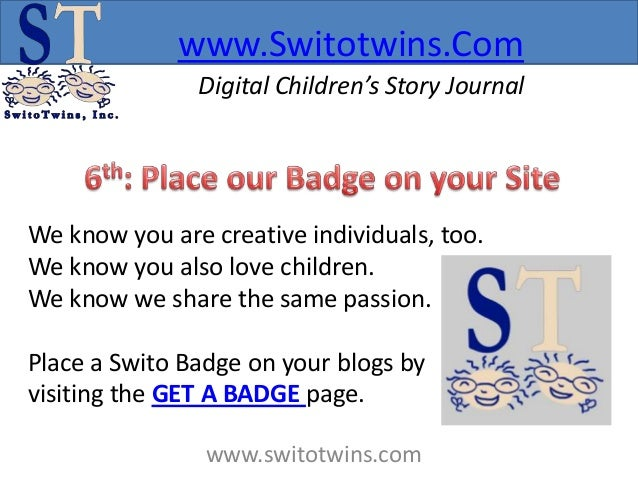www.Switotwins.Com               Digital Children's Story JournalWe know you are creative individuals, too.We know you als...
