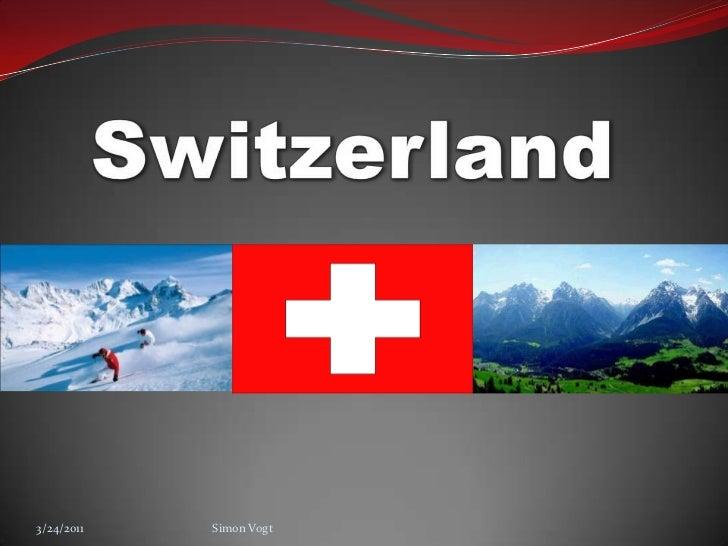 Switzerland<br />3/23/2011<br />Simon Vogt<br />