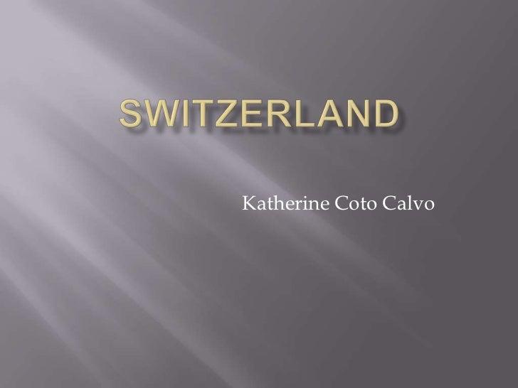 Switzerland<br />Katherine Coto Calvo<br />
