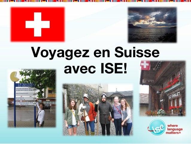 Voyagez en Suisse    avec ISE!
