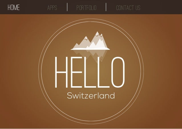 HOME apps Portfolio contact us  Hello  Switzerland