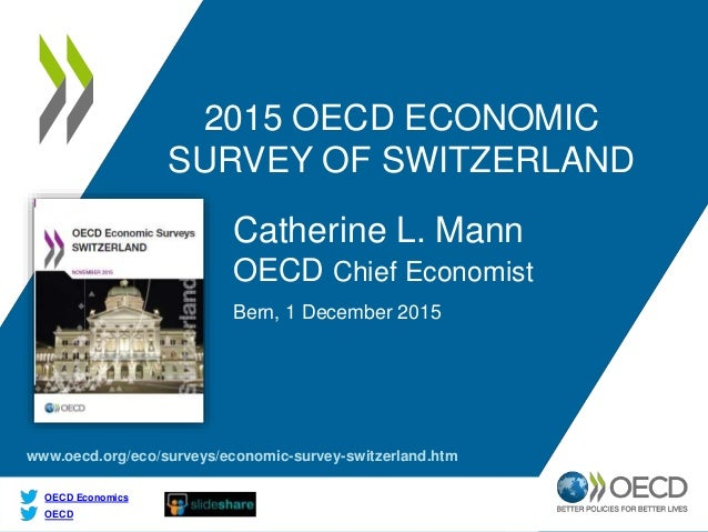 www.oecd.org/eco/surveys/economic-survey-switzerland.htm OECD OECD Economics 2015 OECD ECONOMIC SURVEY OF SWITZERLAND Cath...