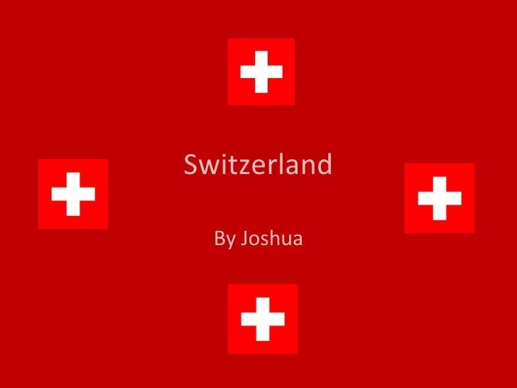 Switzerland By Joshua