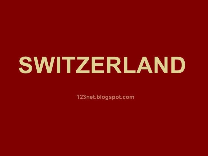 SWITZERLAND   123net.blogspot.com