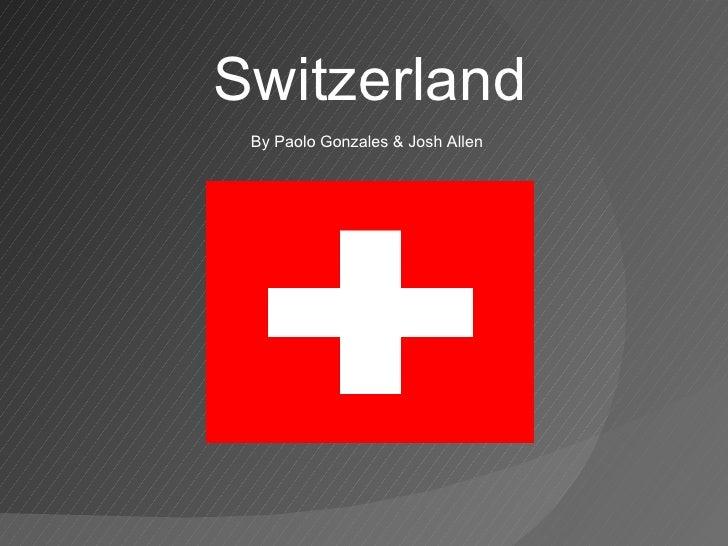 Switzerland By Paolo Gonzales & Josh Allen