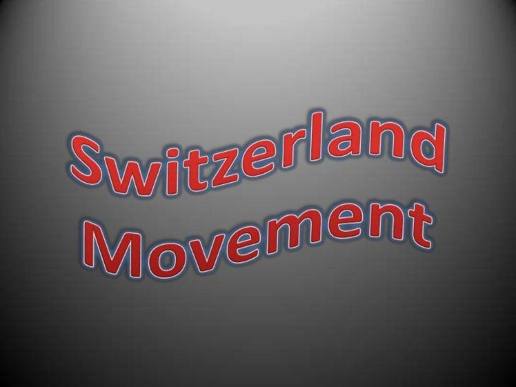 Switzerland<br />Movement<br />