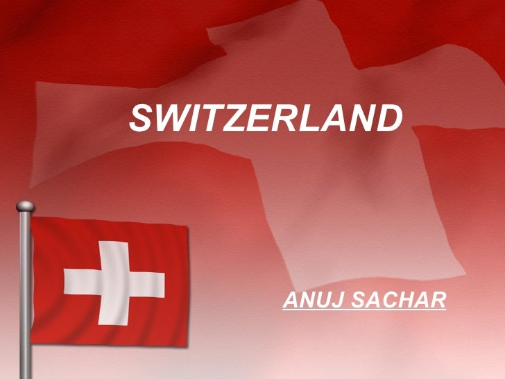 SWITZERLAND ANUJ SACHAR