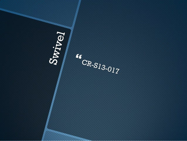 CR-S13-017  Swivel Minimum breaking strength: 30 kN Material: Aluminium alloy Standard finish: Anodized Weight: 160 g