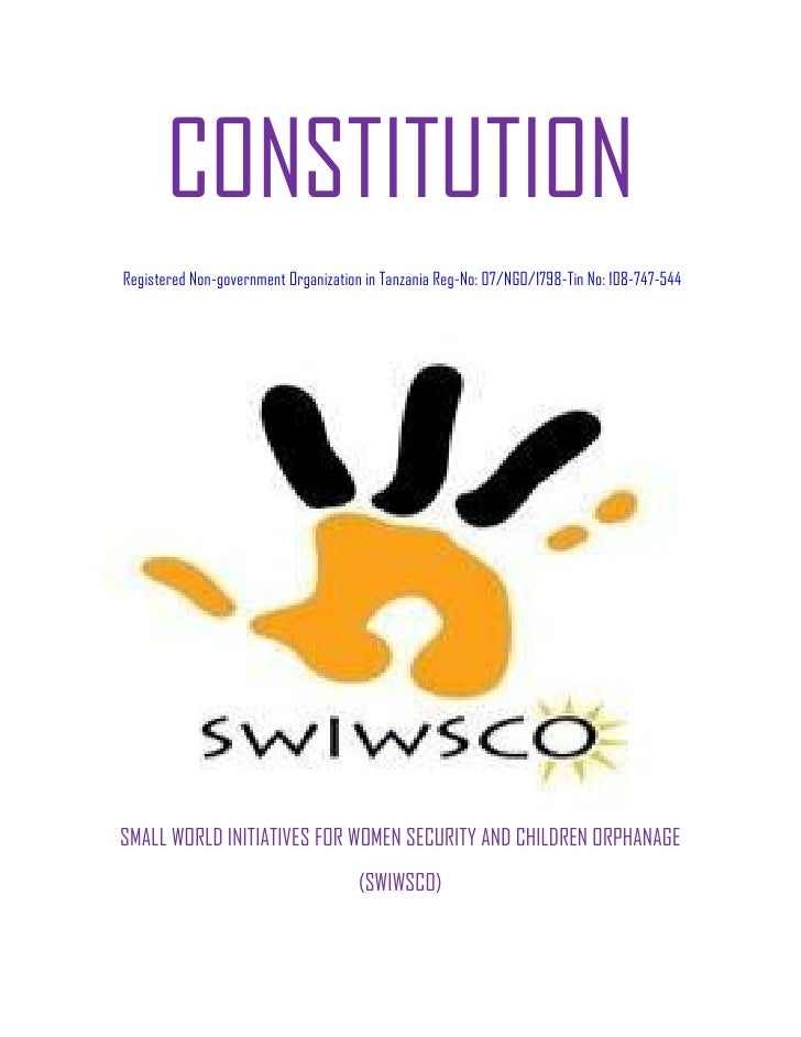 CONSTITUTIONRegistered Non-government Organization in Tanzania Reg-No: 07/NGO/1798-Tin No: 108-747-544SMALL WORLD INITIATI...